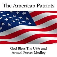 The American Patriots-God Bless The USA and Armed Forces Medley