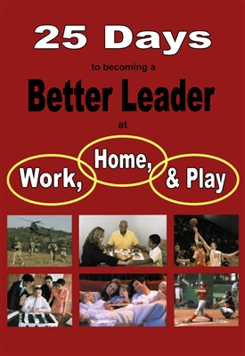 25 Days to Becoming a Better Leader at Work, Home, & Play (by Lee Kind)