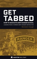 Get Tabbed: How to Graduate Army Ranger School