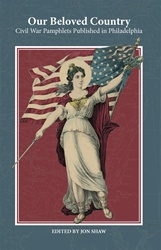 Our Beloved Country: Civil War Pamphlets Published in Philadelphia