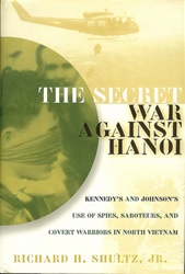 Secret War Against Hanoi: Kennedy's and Johnson's