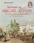 Servant to Abigail Adams: The Early American Adven