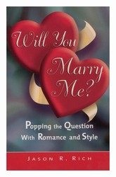 Will You Marry Me?: Popping the Question with Romance & Style