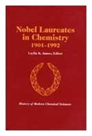 Nobel Laureates in Chemistry, 1901-1992