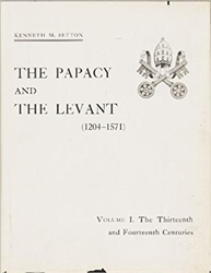 Papacy and the Levant (1204-1571),  Vol. I: The 13th and 14th Centuries : Memoirs, APS (vol. 114)