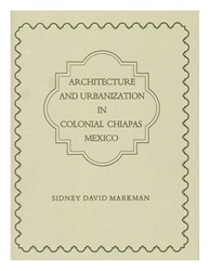 Architecture and Urbanization in Colonial Chiapas
