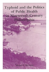 Typhoid and the Politics of Public Health in Nineteenth-Century Philadelphia