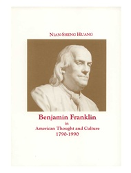 Benjamin Franklin in American Thought and Culture