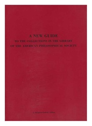 New Guide to the Collections in the Library of the American Philosophical Society