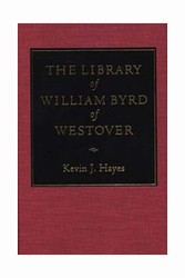 <p>&nbsp;</p><i>The Library of William Byrd of Westover</i>
