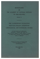 Catherwood Foundation Peruvian-Amazon Expedition: Limnological and Systematic Studies: Monographs of The Academy of Natural Sciences of Philadelphia, No. 14