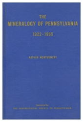 "Mineralogy of Pennsylvania 1922-1965: Supplementing and Updating Gordon's ""The Mineralogy of Pennsylvania (1922)"": Special Pub. No. 9 of The Acad. of Natural Sciences of Phila."