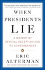 When Presidents Lie: A History of Official Decepti
