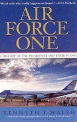Air Force One: A History of the Presidents and The