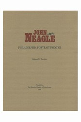 John Neagle: Philadelphia Portrait Painter
