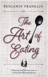 Benjamin Franklin on The Art of Eating