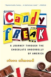 Candy Freak: A Journey Through the Chocolate Under