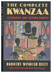 Complete Kwanzaa: Celebrating Our Cultural Harvest