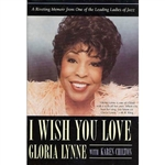 I Wish You Love: A Riveting Memoir from one of the Leading Ladies of Jazz