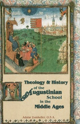 Theology and History of the Augustinian School in the Middle Ages