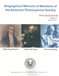 Biographical Memoirs of Members of The American Philosophical Society (APS): Physicians: Volume I, Elected 1787-1935