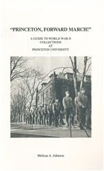 """Princeton, Forward March!"": A Guide to World War II Collections at Princeton University"
