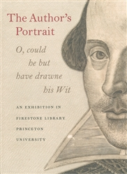 Author's Portrait: O, could he but have drawn his Wit: Exhibition Catalog