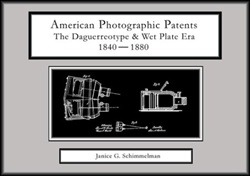 American Photographic Patents 1840-1880: The Daguerreotype & Wet Plate Era