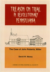 Treason on Trial in Revolutionary Pennsylvania