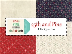 4 - 25th and Pine Fat Quarters