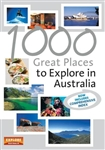 1000 Great Places to Explore in Australia by Universal Publishers Pty Ltd