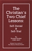 The Christian's Two Chief Lessons: Self-Denial & Self-Trial