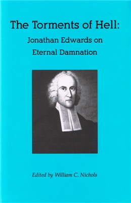 The Torments of Hell: Jonathan Edwards on Eternal Damnation
