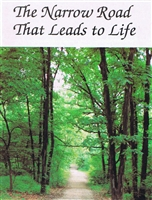 The Narrow Road that Leads to Life