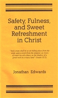 Safety, Fulness, and Sweet Refreshment in Christ