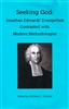 Seeking God: Jonathan Edwards' Evangelism Contrasted with Modern Methodologies