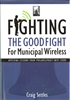 Fighting the Good Fight For Municipal Wireless
