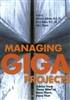 Managing Giga Projects: Advice from Those Who've Been There, Done That