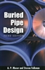 Buried Pipe Design, 3rd Ed.  A. Moser Steve Folkman