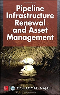 Pipeline Infrastructure Renewal And Asset Management Mohammad Najafi, Ph.D., P.E