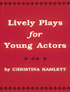 LIVELY PLAYS FOR YOUNG ACTORS