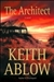 Ablow, Keith - Architect, The (Signed First Edition)