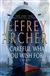 Archer, Jeffrey - Be Careful What You Wish For (Signed First Edition)