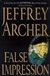 Archer, Jeffrey - False Impression (Signed First Edition)