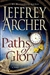 Archer, Jeffrey - Paths of Glory (Signed First Edition)