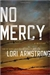 Armstrong, Lori - No Mercy (Signed First Edition)
