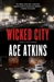 Atkins, Ace - Wicked City (Signed First Edition)