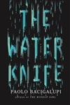 Bacigalupi, Paolo | Water Knife, The | Signed First Edition Book