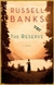 Banks, Russell - Reserve, The (Signed First Edition)