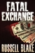 Blake, Russell - Fatal Exchange (Signed Trade Paperback)